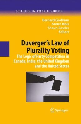 Duverger's Law of Plurality Voting: The Logic of Party Competition in Canada, India, the United Kingdom and the United States