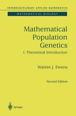 Mathematical Population Genetics 1: Theoretical Introduction