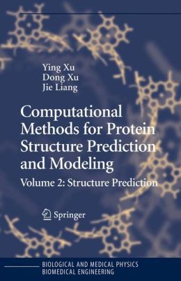 Computational Methods for Protein Structure Prediction and Modeling: Volume 2: Structure Prediction