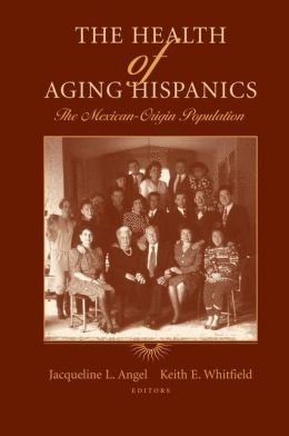 The Health of Aging Hispanics: The Mexican-Origin Population