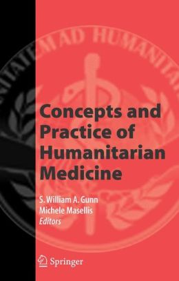 Concepts and Practice of Humanitarian Medicine