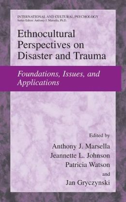 Ethnocultural Perspectives on Disaster and Trauma: Foundations, Issues, and Applications