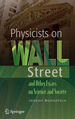 Physicists on Wall Street and Other Essays on Science and Society