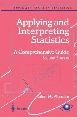 Applying and Interpreting Statistics: A Comprehensive Guide