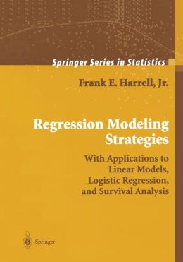 Regression Modeling Strategies: With Applications to Linear Models, Logistic Regression, and Survival Analysis