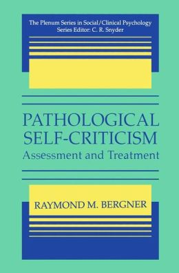 Pathological Self-Criticism: Assessment and Treatment