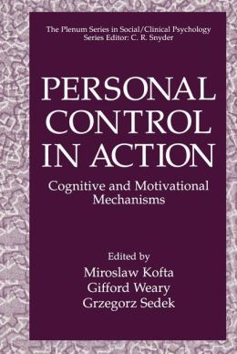 Personal Control in Action: Cognitive and Motivational Mechanisms