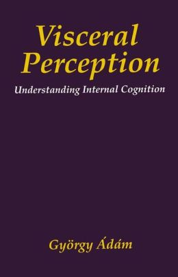 Visceral Perception: Understanding Internal Cognition