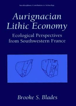 Aurignacian Lithic Economy: Ecological Perspectives from Southwestern France