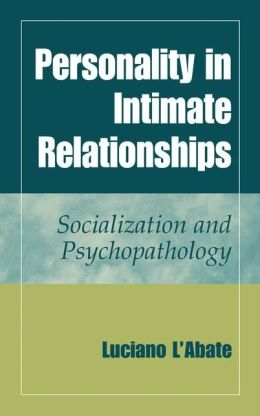 Personality in Intimate Relationships: Socialization and Psychopathology