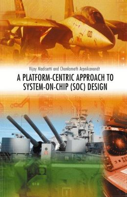 A Platform-Centric Approach to System-on-Chip (SOC) Design