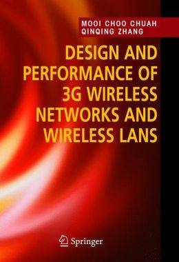 Design and Performance of 3G Wireless Networks and Wireless LANs