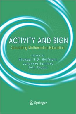 Activity and Sign: Grounding Mathematics Education