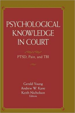 Psychological Knowledge in Court: PTSD, Pain, and TBI