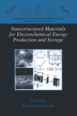 Nanostructured Materials for Electrochemical Energy Production and Storage