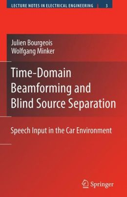 Time-Domain Beamforming and Blind Source Separation: Speech Input in the Car Environment
