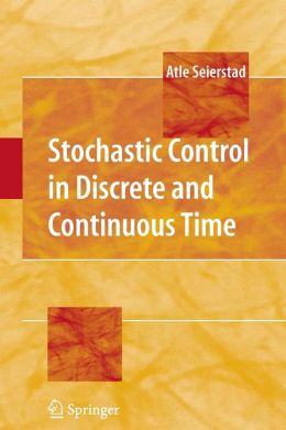 Stochastic Control in Discrete and Continuous Time
