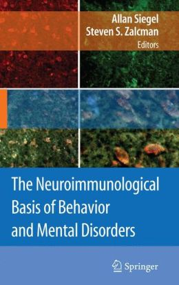 The Neuroimmunological Basis of Behavior and Mental Disorders