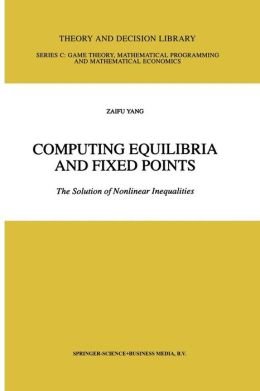 Computing Equilibria and Fixed Points: The Solution of Nonlinear Inequalities