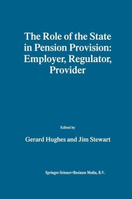 The Role of the State in Pension Provision: Employer, Regulator, Provider