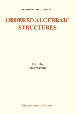 Ordered Algebraic Structures: Proceedings of the Gainesville Conference Sponsored by the University of Florida 28th February - 3rd March, 2001