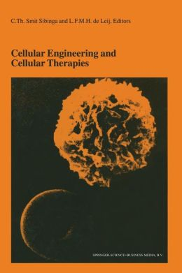 Cellular Engineering and Cellular Therapies: Proceedings of the Twenty-Seventh International Symposium on Blood Transfusion, Groningen, Organized by the Sanquin Division Blood Bank North-East, Groningen