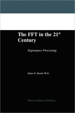 The FFT in the 21st Century: Eigenspace Processing