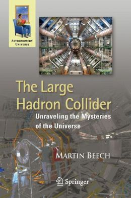 The Large Hadron Collider: Unraveling the Mysteries of the Universe