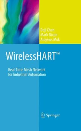WirelessHART: Real-Time Mesh Network for Industrial Automation