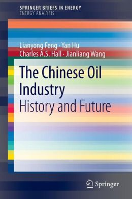 The Chinese Oil Industry: History and Future