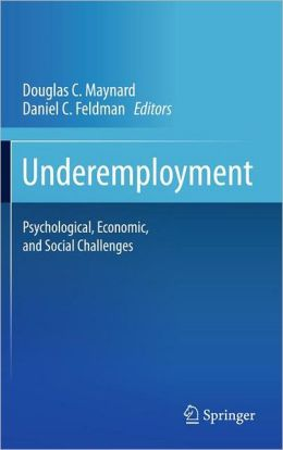 Underemployment: Psychological, Economic, and Social Challenges