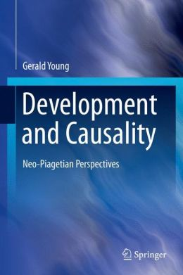 Development and Causality: Neo-Piagetian Perspectives