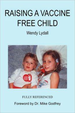 Raising A Vaccine Free Child
