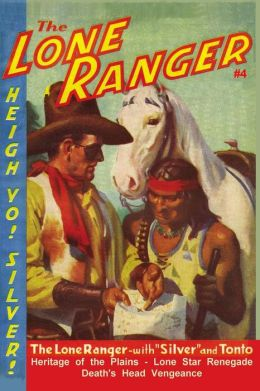 The Lone Ranger #4: Heritage of the Plains/Lone Star Renegade/Death's Head Vengeance