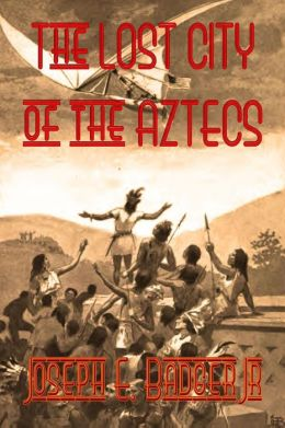 The Lost City of the Aztecs