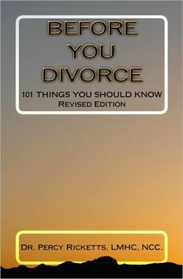 Before You Divorce: 101 Things You Should Know