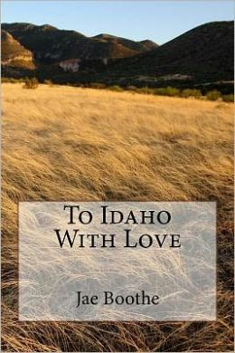 To Idaho with Love