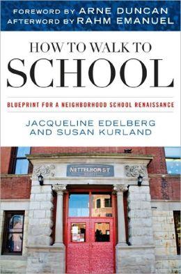 How to Walk to School: Blueprint for a Neighborhood Renaissance