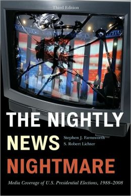 The Nightly News Nightmare: Media Coverage of U.S. Presidential Elections