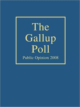 The Gallup Poll: Public Opinion 2008