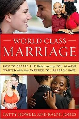 World Class Marriage: How to Create the Relationship You Always Wanted with the Partner You Already Have