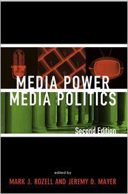 Media Power Media Politics & 2008 Presi