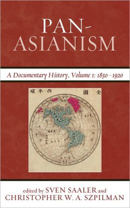 Pan Asianism: A Documentary History, Volume 1, 1850D1920
