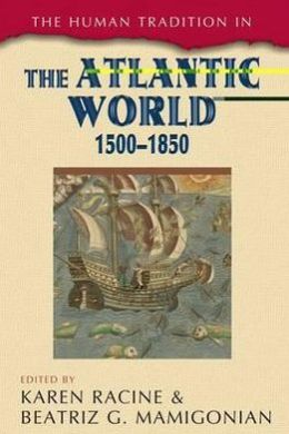 The Human Tradition in the Atlantic World, 1500D1850