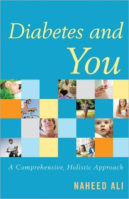Diabetes and You: A Comprehensive, Holistic Approach