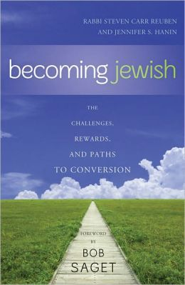 Becoming Jewish: The Challenges, Rewards, and Paths to Conversion