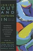 Book Cover Image. Title: Inside Out and Outside In:  Psychodynamic Clinical Theory and Psychopathology in Contemporary Multicultural Contexts, Author: Joan Berzoff