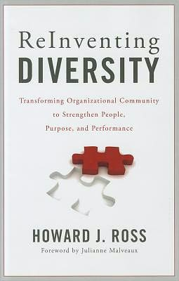 Reinventing Diversity: Transforming Organizational Community to Strengthen People, Purpose, and Performance