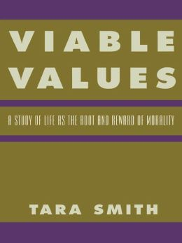 Viable Values: A Study of Life as the Root and Reward of Morality