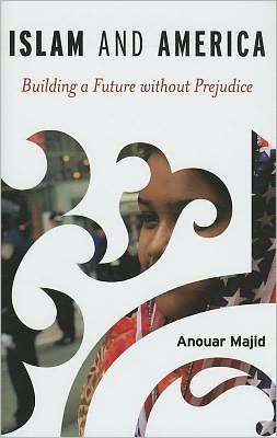 Islam and America: Building a Future without Prejudice